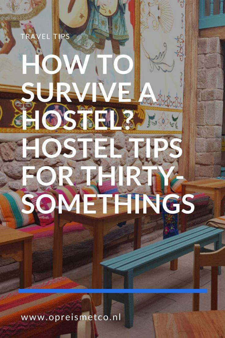 How to survive a hostel - hostel tips for thirty-somethings