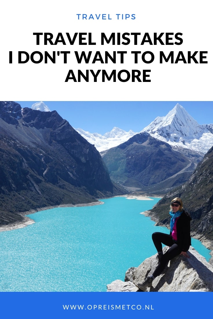 Travel mistakes I dont want to make anymore
