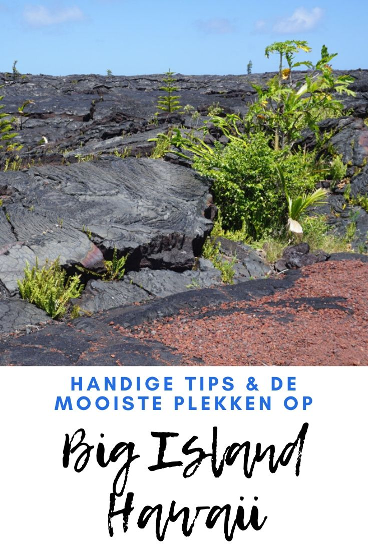 Big Island Hawaii - tips en de mooiste bezienswaardigheden