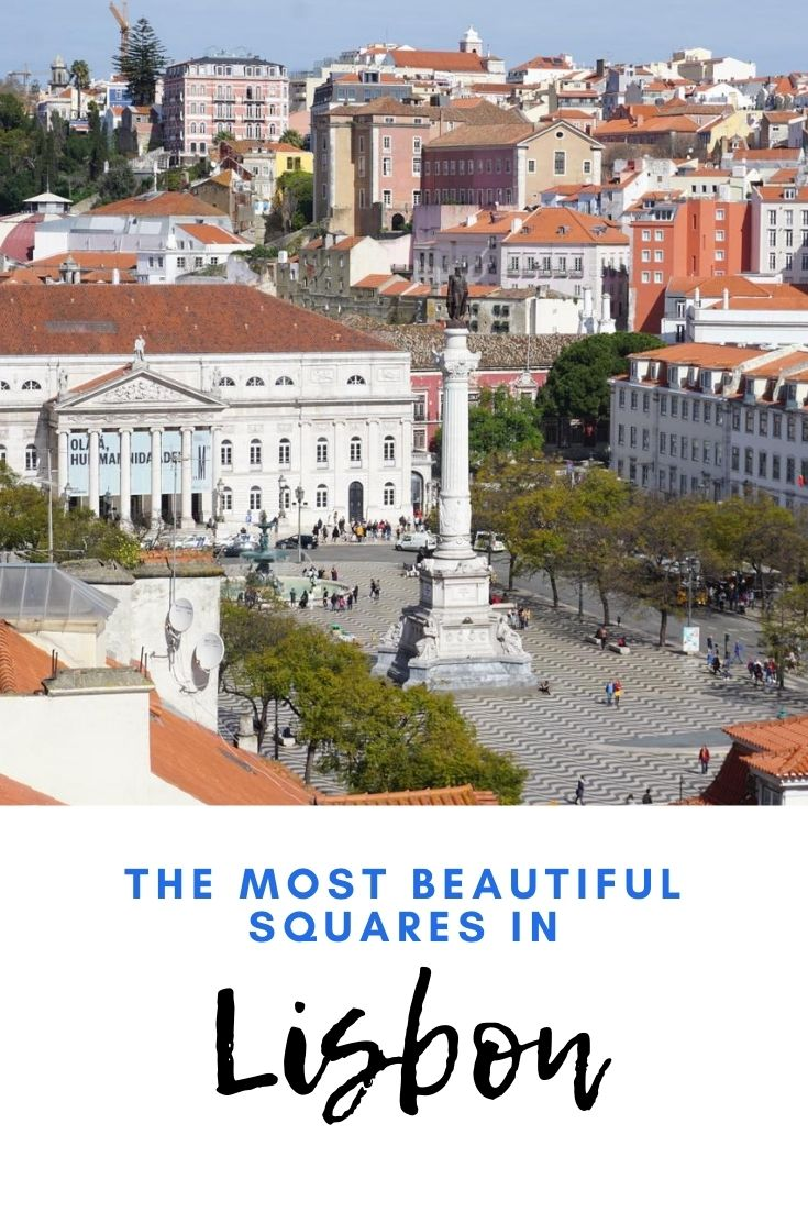 The most beautiful squares in Lisbon Portugal