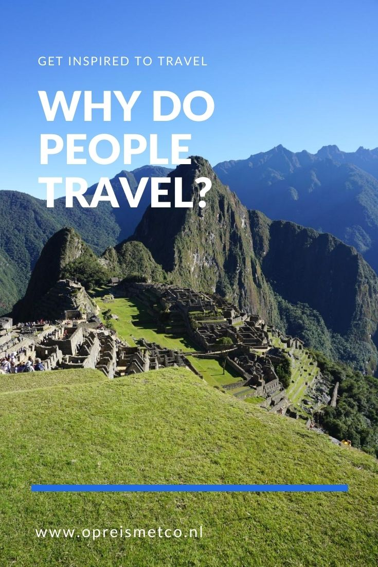 Why do people travel - 21 reasons