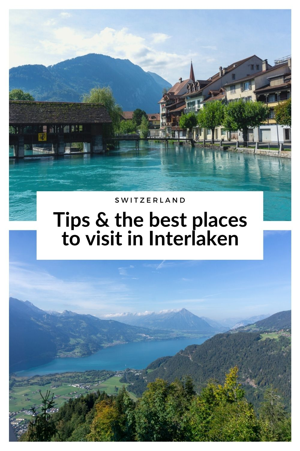 Tips and the best places to visit in Interlaken - Switzerland