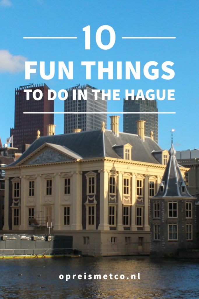 10 fun things to do in The Hague - The Netherlands