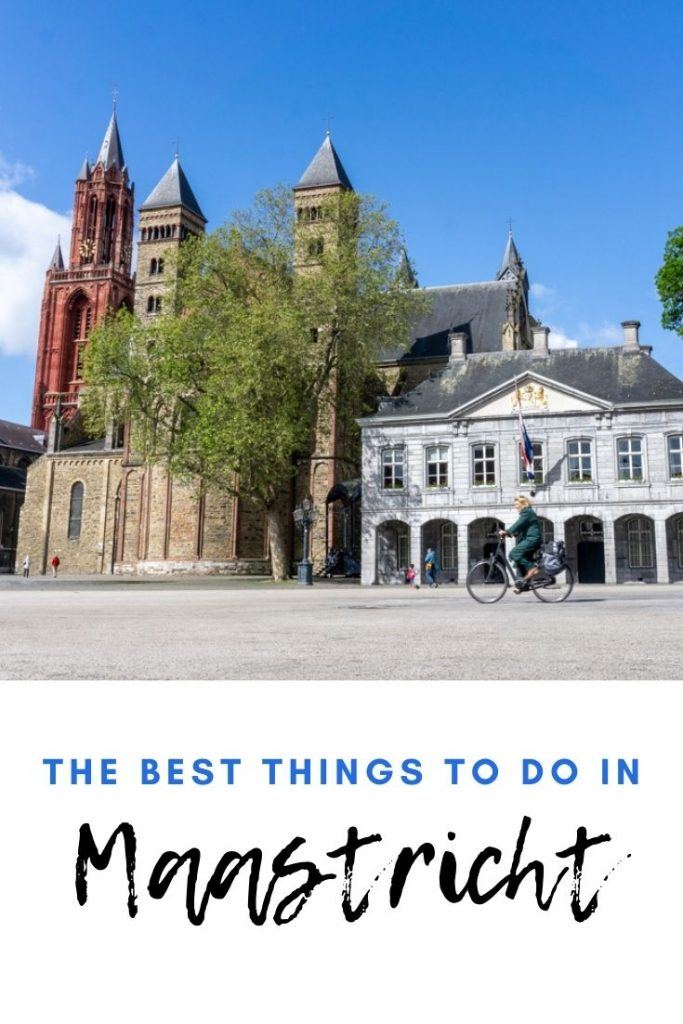 The best things to do in Maastricht - The Netherlands